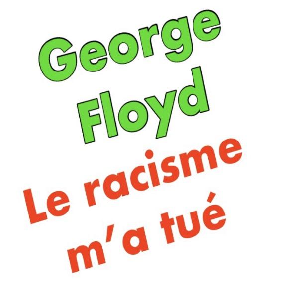 À propos de George Floyd qui a été victime d'un racisme mortel.